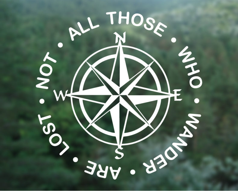 Not All Those Who Wander Are Lost decal